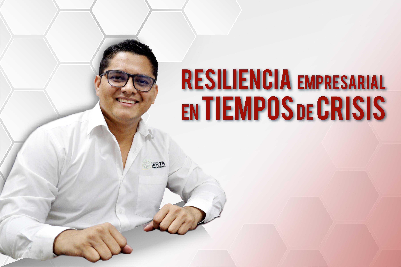 Resiliencia Empresarial en Tiempos de Crisis