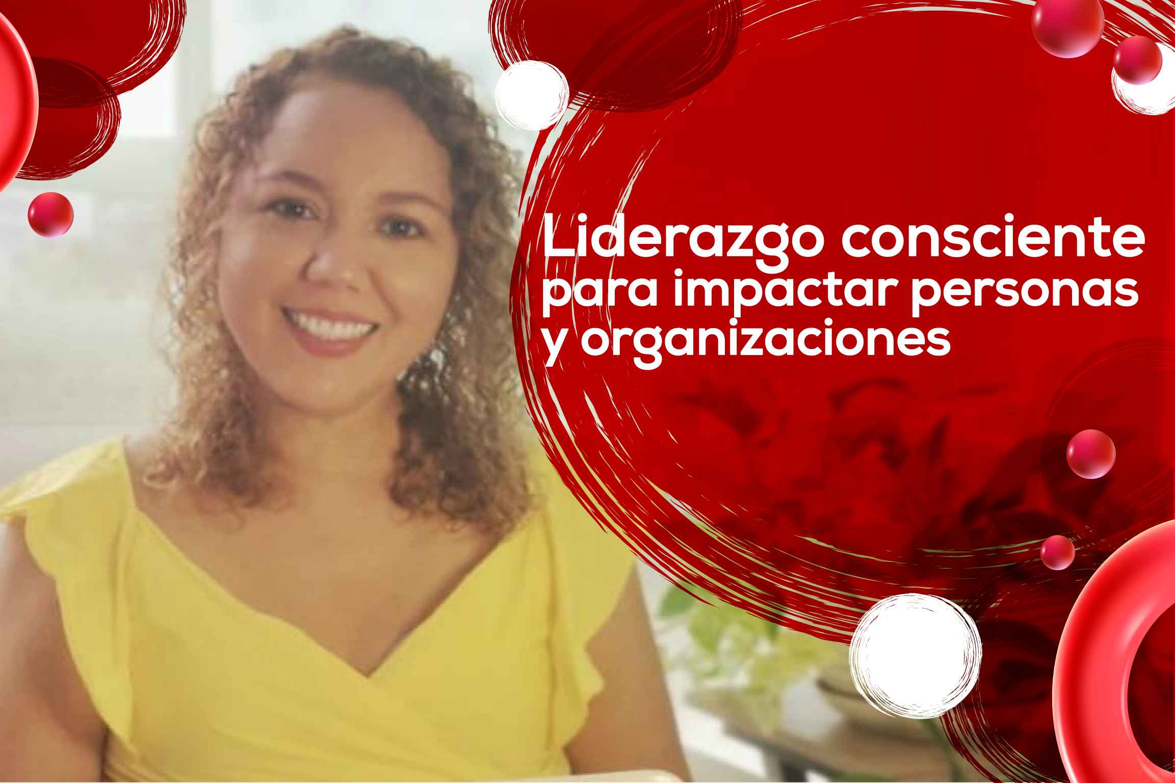 Liderazgo Consciente para Impactar Personas y Organizaciones